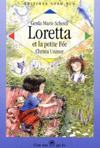 Christa Unzner et Gerda-Marie Scheidl - Loretta et la petite fée.
