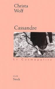 Christa Wolf - Cassandre - Les prémisses et le récit.