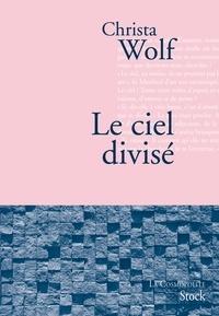 Christa Wolf - Le ciel divisé.