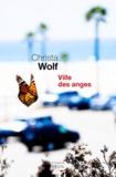 Christa Wolf - Ville des anges - Ou The Overcoat of Dr Freud.