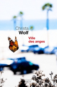 Christa Wolf - Ville des anges - Ou The Overcoat of Dr Freud.