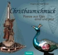 Christbaumschmuck - Poesie aus Glas einst und jetzt.