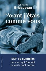 Téléchargez un livre gratuitement en ligne Avant j'étais comme vous par Christel Brigaudeau RTF