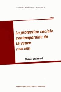 Christel Chaineaud - La protection sociale contemporaine de la veuve (1870 1945).