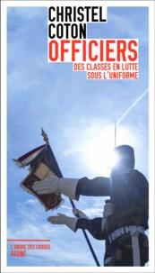 Christel Coton - Officiers - Des classes en lutte sous l'uniforme.