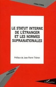 Christel Cournil - Le statut interne de l'étranger et les normes supranationales.