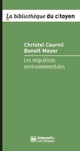 Christel Cournil et Benoît Mayer - Les migrations environnementales - Enjeux et gouvernance.