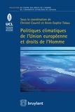 Christel Cournil et Anne-Sophie Tabau - Politiques climatiques de l'Union européenne et droits de l'Homme.