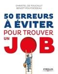 Christel de Foucault et Benoît Pouydesseau - 50 erreurs à éviter pour trouver un job.