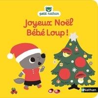 Christel Denolle et Emiri Hayashi - Bébé Loup  : Joyeux Noël bébé loup !.