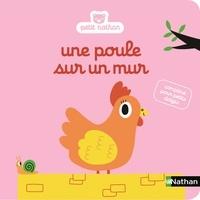 Christel Denolle et Marion Billet - Une poule sur un mur - Comptine pour petits doigts.
