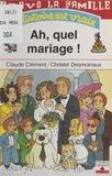 Christel Desmoinaux et C Clement - Bravo la famille  : Ah, quel mariage !.