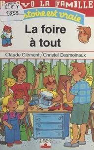 Christel Desmoinaux et Claude Clément - Bravo la famille  : La foire à tout.