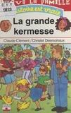 Christel Desmoinaux et Claude Clément - Bravo la famille  : La grande kermesse.