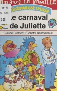 Christel Desmoinaux et C Clement - Bravo la famille  : Le carnaval de Juliette.