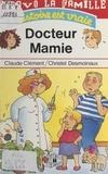 Christel Desmoinaux et Claude Clément - Docteur Mamie.