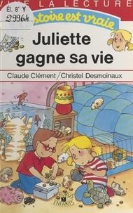 Christel Desmoinaux et Claude Clément - Juliette gagne sa vie.