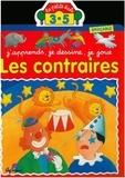 Christel Desmoinaux et Jacques Beaumont - Les contraires - J'apprends, je dessine, je joue.