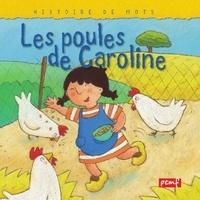 Christel Desmoinaux et  Collectif - Les poules de Caroline.