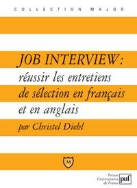 Job Interview : réussir les entretiens de sélection en français et en anglais - Christel Diehl |