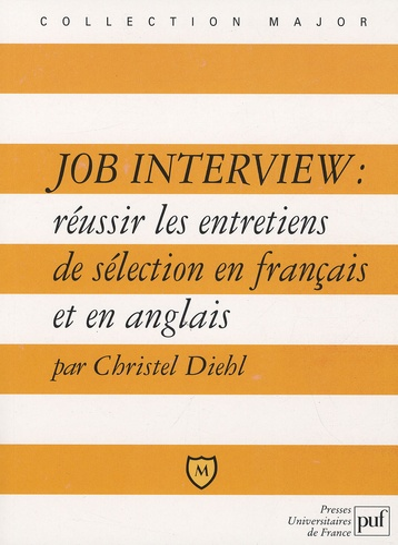 Christel Diehl - Job Interview : réussir les entretiens de sélection en français et en anglais.