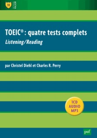 Christel Diehl et Charles R. Perry - TOEIC : quatre tests complets - Listening/Reading. 1 CD audio MP3
