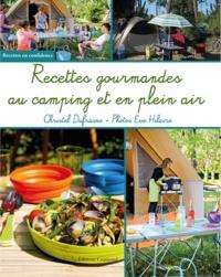 Christel Dufrasne - Recettes gourmandes au camping et en plein air.