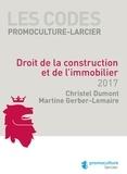 Christel Dumont et Martine Gerber-Lemaire - Droit de la construction et de l'immobilier.