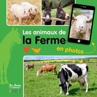 Les animaux de la ferme en photos - Christel Durantin |