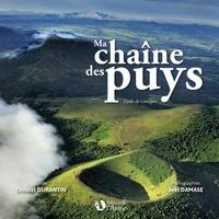 Christel Durantin et Joël Damase - Ma chaîne des puys - Faille de Limagne.