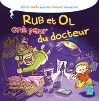 Christel Durantin et Sébastien Gauvin - Rub et Ol ont peur du docteur.