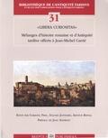 Christel Freu et Sylvain Janniard - Libera curiositas - Mélanges d'histoire romaine et d'Antiquité tardive offerts à Jean-Michel Carrié.