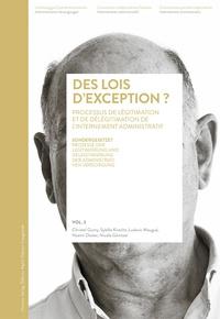 Christel Gumy et Sybille Knecht - Des lois d'exception ? - Légitimation et délégitimation de l'internement administratif.