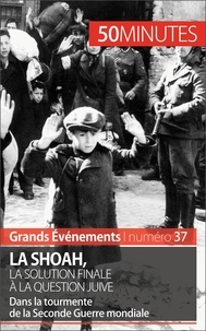 Christel Lamboley - La Shoah, la solution finale à la question juive -  50 minutes - Dans la tourmente de la Seconde Guerre mondiale.