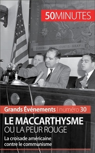 Christel Lamboley et  50 minutes - Le maccarthysme ou la peur Rouge - La croisade américaine contre le communisme.
