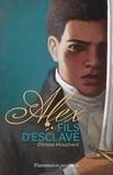 Christel Mouchard - Alex fils d'esclave.