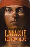 Christel Mouchard - L'Apache aux yeux bleus.