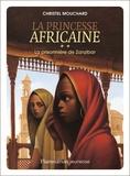 Christel Mouchard - La Princesse africaine Tome 2 : La prisonnière de Zanzibar.