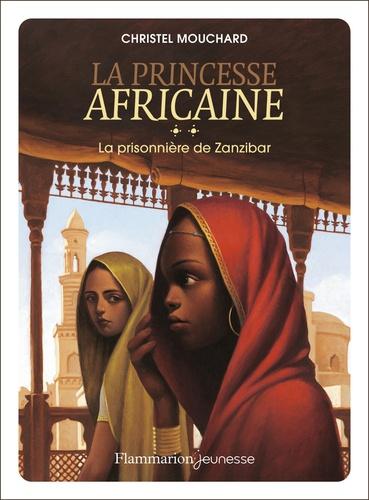 La Princesse africaine Tome 2 La prisonnière de Zanzibar