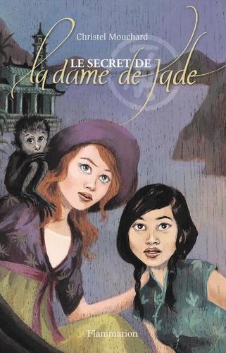 Christel Mouchard - Le secret de la dame de Jade.