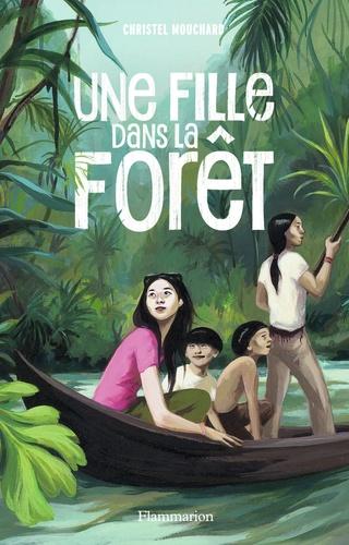 Christel Mouchard - Une fille dans la forêt.