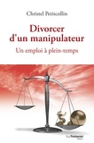 Christel Petitcollin - Divorcer d'un manipulateur - Un emploi à plein-temps.