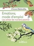 Christel Petitcollin - Emotions, mode d'emploi - Les utiliser de manière positive.
