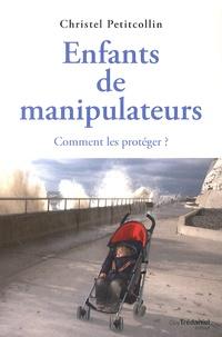 Christel Petitcollin - Enfants de manipulateurs - Comment les protéger ?.