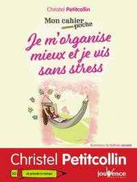 Je m'organise mieux et je vis sans stress - Christel Petitcollin |