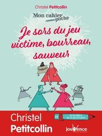 Christel Petitcollin - Je sors du jeu victime, bourreau, sauveur.