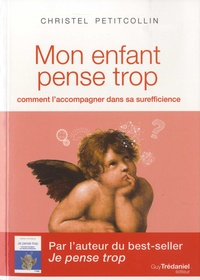 Téléchargez des livres gratuitement sur ipod Mon enfant pense trop  - Comment l'accompagner dans sa surefficience iBook 9782813219695 in French par Christel Petitcollin