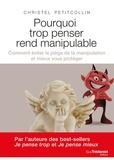 Christel Petitcollin - Pourquoi trop penser rend manipulable.