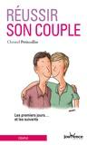 Christel Petitcollin - Réussir son couple - Les premiers jours... et les suivants.