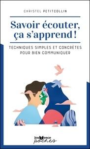 Livres téléchargeables gratuitement pour téléphones cellulaires Savoir écouter, ça s'apprend !  - Techniques simples et concrètes pour bien communiquer in French par Christel Petitcollin 9782889114337